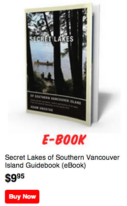 Secret Lakes of Southern Vancouver Island Guidebook - eBook edition for $9.95