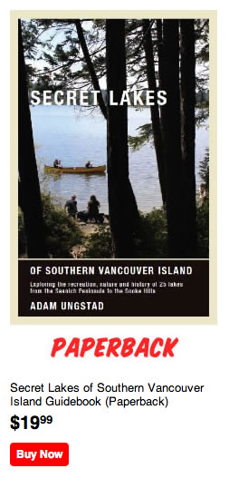 Secret Lakes of Southern Vancouver Island Guidebook - Paperback edition for $19.95